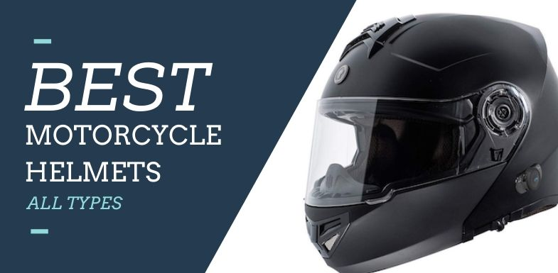 Best Motorcycle Helmets All Types
